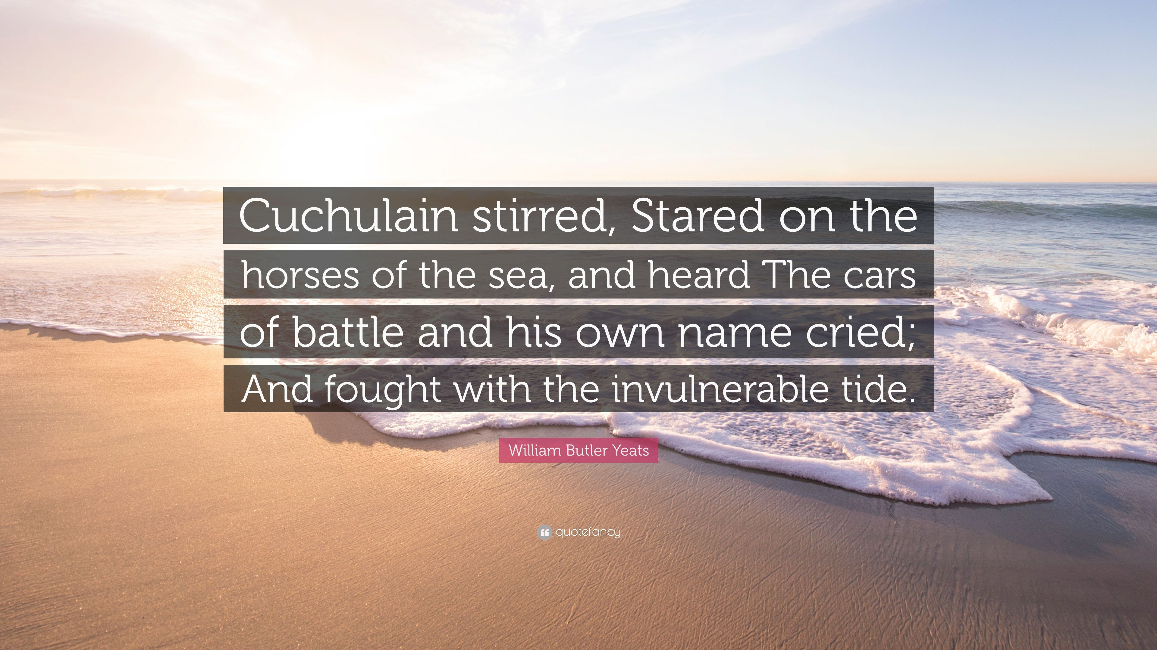2935317-William-Butler-Yeats-Quote-Cuchulain-stirred-Stared-on-the-horses